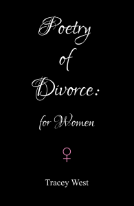 Poetry of Divorce for Women by Tracey West